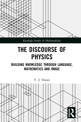 Cover - Doran (2018) Discourse of Physics - Knowledge through Language, Mathematics and Images